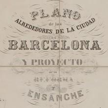 CERDÀ, Ildefonso (1815-1876). Plano de los alrededores de la ciudad de Barcelona y proyecto de su reforma y ensanche. Escala 1:5000. Ildefonso Cerdá.1859